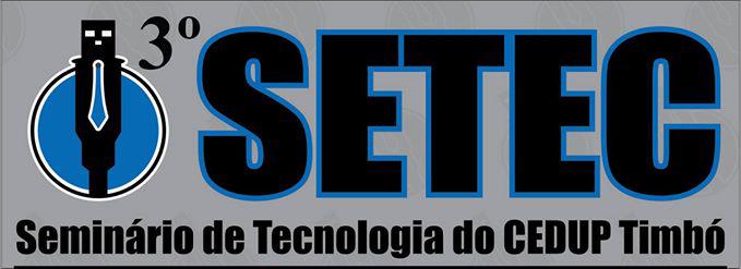 SETEC-Seminário de Tecnologia do CEDUP Timbó